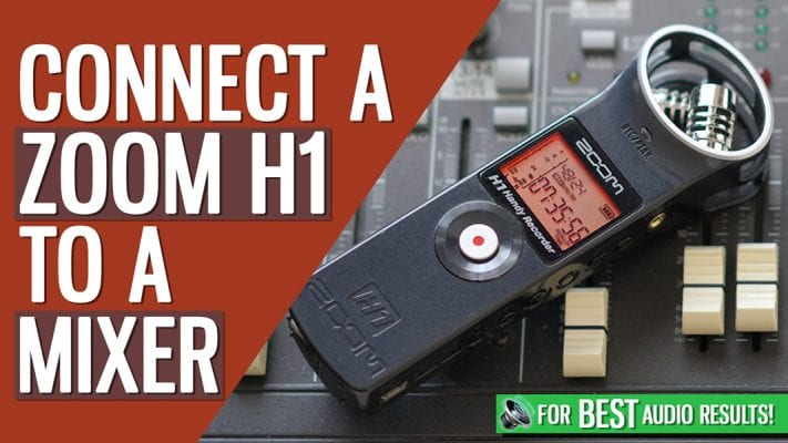Connect A Zoom H1 To A Mixer
