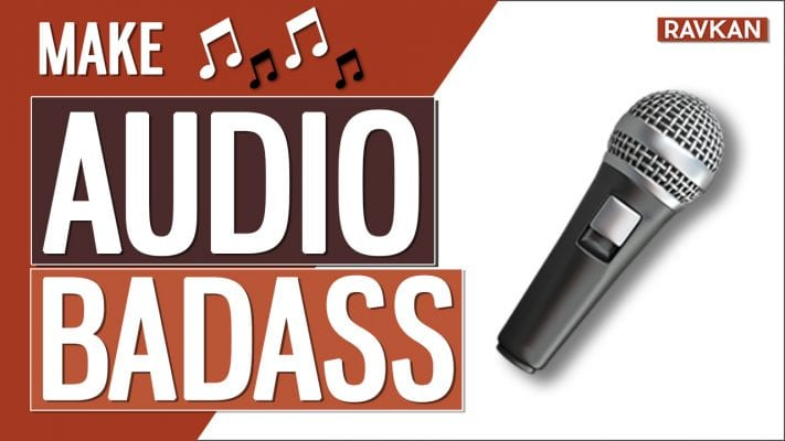 How to MAKE your AUDIO sound BADASS | 2020 2